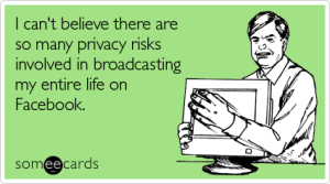 believe-many-privacy-risks-cry-for-help-ecard-someecards